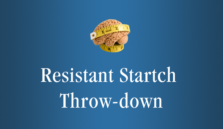 January-2014-Webinar-Resistant-Starch-Throw-down