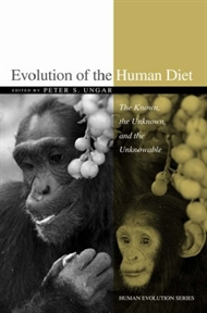 Evolution of the Human Diet: The Known, the Unknown, and the Unknowable
