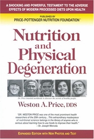 Weston A. Price's Nutrition and Physical Degeneration